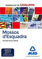 mossos d`esquadra. test del temari oficial 9788414208809