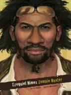 ezequiel himes: zombie hunter victor santos alberto hernandez 9788415201809