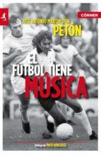 el fútbol tiene música (ebook) jose antonio martin otin 9788415242109