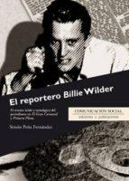 el reportero billie wilder-simon peña fernandez-9788415544609