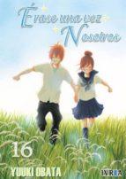 erase una vez nosotros nº 16  (ultimo libro) yuuki obata 9788415680109