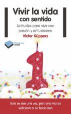 vivir la vida con sentido (ebook) victor kuppers 9788415750109
