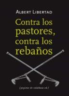 contra los pastores, contra los rebaños albert libertad 9788415862109