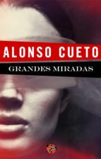 grandes miradas (ebook)-alonso cueto-9788415997009