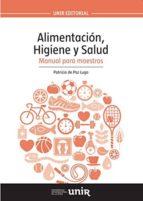 alimentacion, higiene y salud. manual para maestros-patricia de paz lugo-9788416125609