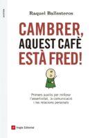 cambrer, aquest cafe esta fred! raquel ballesteros 9788416139309