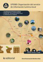 organización del servicio de información turística local. hoti0108 (ebook) elena encarnacion martinez ruiz 9788416271009