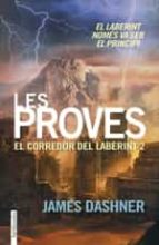 les proves. el corredor del laberint 2-james dashner-9788416297009