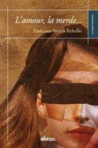 El libro de L amour: la merde autor FRANCISCO J. SANTOS REBOLLO TXT!