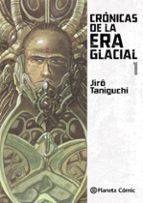 cronicas de la era glacial 1 jiro taniguchi 9788416543809