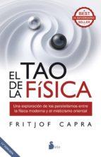 el tao de la fisica: una exploracion de los paralelismos entre la física moderna y el misticismo oriental-fritjof capra-9788416579709
