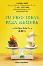 tu peso ideal para siempre con la dieta de la zona 40 30 30 barry sears riccardo pina 9788416622009