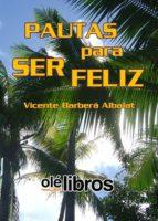 pautas para ser feliz (ebook)-vicente barbera albalat-9788417003609