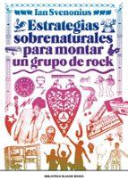 estrategias sobrenaturales para montar un grupo de rock ian svenonius 9788417059309