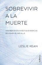 sobrevivir a la muerte (ebook)-leslie kean-9788417180409