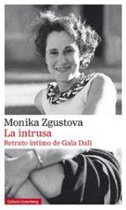 la intrusa: retrato intimo de gala dali monika zgustova 9788417355609