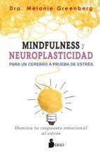 mindfulness y neuroplasticidad para un cerebro a prueba melanie greenberg 9788417399009