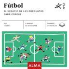 futbol: el desafio de las preguntas para cracks (cuadrados de div ersion) 9788417430009