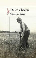 cielos de barro (ebook)-dulce chacon-9788420493909