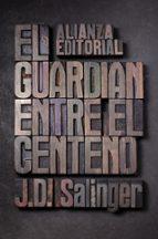 el guardian entre el centeno-j.d. salinger-9788420674209