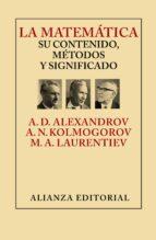 la matematica: su contenido, metodos y significado a. d. aleksandrov a.n. kolmogorov m.a. laurentiev 9788420693309