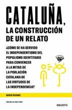 cataluña, la construccion de un relato-david alvaro-9788423430109