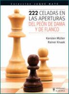 222 celadas en las aperturas del peon de dama y de flanco-carsten müller-rainer knaak-9788425519109