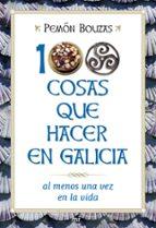 100 cosas que hacer en galicia al menos una vez en la vida-pemon bouzas-9788427036109