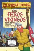 esos fieros vikingos (esa horrible historia) terry deary 9788427220409