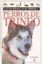 perros de trineo (guias de razas de perros) rainer brinks 9788428211109