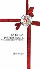 etica protestante y el espiritu capitalista-max weber-9788429015409