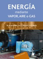 la produccion de energia mediante vapor, aire o gas-william h. severns-9788429148909