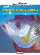 la pesca de la lubina al currican jose luis diaz luna 9788430532209