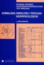 normalidad, semiologia y patologia neuropsicologicas-jordi peña-casanova-9788431105709