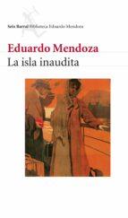 la isla inaudita eduardo mendoza 9788432207709