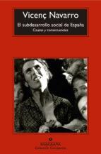 El libro de El subdesarrollo social de españa autor VICENÇ NAVARRO TXT!