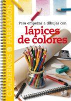 para empezar a dibujar con lapices de colores 9788434222809