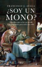 ¿soy un mono?-francisco j. ayala-9788434419209