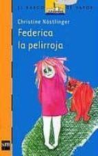 federica la pelirroja-christine nostlinger-9788434890909