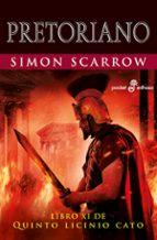 pretoriano (libro xi de quinto licinio cato) simon scarrow 9788435021609
