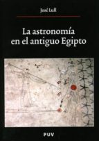 la astronomia en el antiguo egipto jose llul 9788437064109