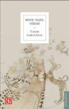 mitos, viajes, heroes carlos garcia gual 9788437506609