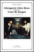 GLENGARRY GLEN ROSS; CASA DE JUEGOS