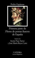 primera parte de flores de poetas ilustres de españa pedro espinosa 9788437623009