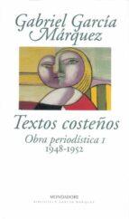 textos costeños: obra periodistica 1-gabriel garcia marquez-9788439704409