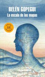 la escala de los mapas (edición especial por el 25º aniversario)-belen gopegui-9788439734109