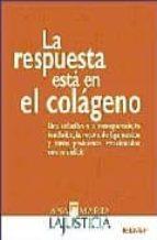 la respuesta esta en el colageno ana maria lajusticia bergasa 9788441418509