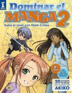 dominar el manga 2: sube el nivel con mark crilley (espacio de di seño)-mark crilley-9788441535909