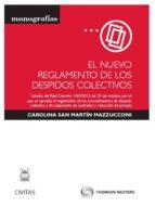 el nuevo reglamento de los despidos colectivos carolina san martin mazzuconi 9788447041909