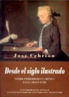 desde el siglo ilustrado: sobre periodismo y critica en el siglo xviii jose cebrian 9788447207909